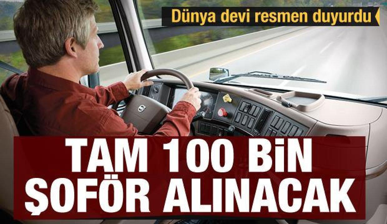 Dünya devi resmen duyurdu: 100 bin şoför alacaklar
