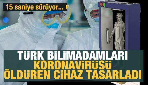 Türk bilimadamları Koronavirüsü öldüren cihaz tasarladı! 15 saniye sürüyor…